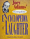 The Complete Encyclopedia of Laughter, Joey Adams, 0787105627
