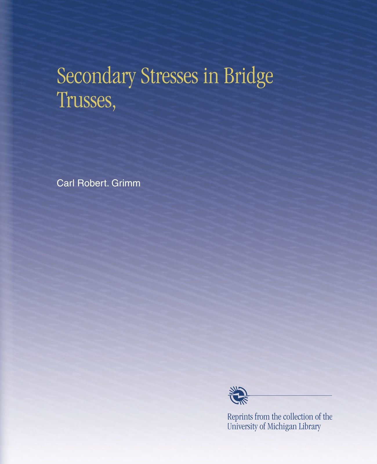 Secondary Stresses in Bridge Trusses, ebook