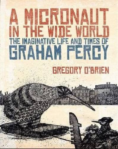 A Micronaut in the Wide World: The Imaginative Life and Times of Graham Percy ebook