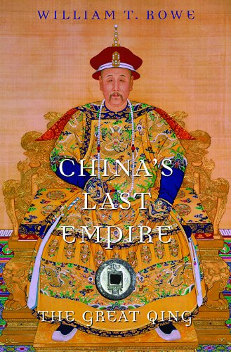 China's Last Empire: The Great Qing (History of Imperial China) (Rise And Fall Of The Ming Dynasty)
