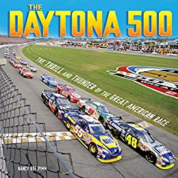 The Daytona 500: The Thrill and Thunder of the Great American Race (Spectacular Sports) by [Pimm, Nancy Roe]