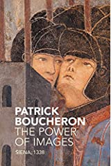 The Power of Images: Siena, 1338 Kindle Edition