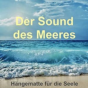 Der Sound des Meeres - Hängematte für die Seele Hörbuch