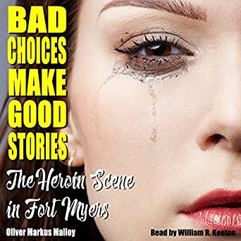 Amazon.com: Bad Choices Make Good Stories: The Heroin Scene ...