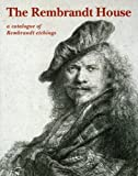 Rembrandt House: A Catalogue of Rembrandt Etchings