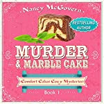 Murder & Marble Cake: A Culinary Cozy Mystery: Comfort Cakes Cozy Mysteries, Book 1 | Nancy McGovern