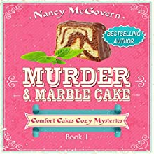 Murder & Marble Cake: A Culinary Cozy Mystery: Comfort Cakes Cozy Mysteries, Book 1 Audiobook by Nancy McGovern Narrated by Renee Brame
