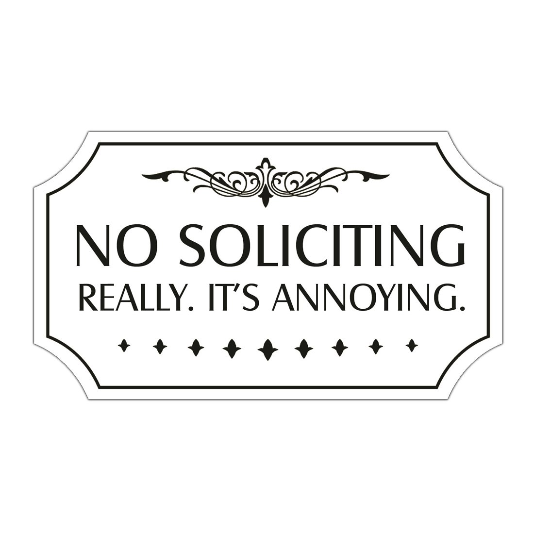 white NO SOLICITING REALLY ITS ANNOYING 6 x 3 Removable Wall Door Sign Decor Black