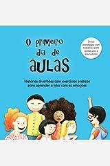 O Primeiro Dia de Aulas Histórias divertidas com exercícios práticos para aprender a lidar com as emoções (Portuguese Edition) Hardcover