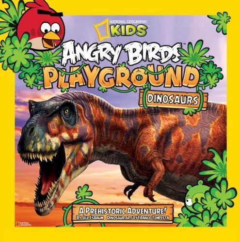 Angry Birds Playground: Dinosaurs (Angry Birds Playgrounds) by National Geographic Kids (7-Jun-2013) Hardcover (Book Angry Birds Dinosaur)