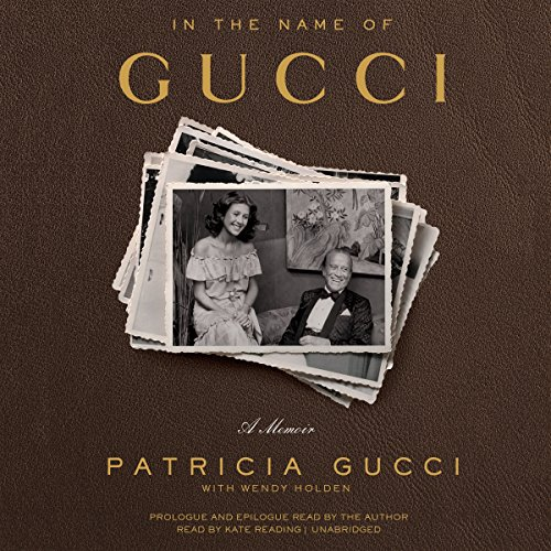 In the Name of Gucci: A Memoir by Blackstone Audiobooks