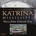 Katrina, Mississippi: Voices from Ground Zero Audiobook by NancyKay Sullivan Wessman Narrated by Kevin Stillwell, Gwen Hughes