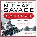 Train Tracks: Family Stories for the Holidays Audiobook by Michael Savage Narrated by Pete Larkin