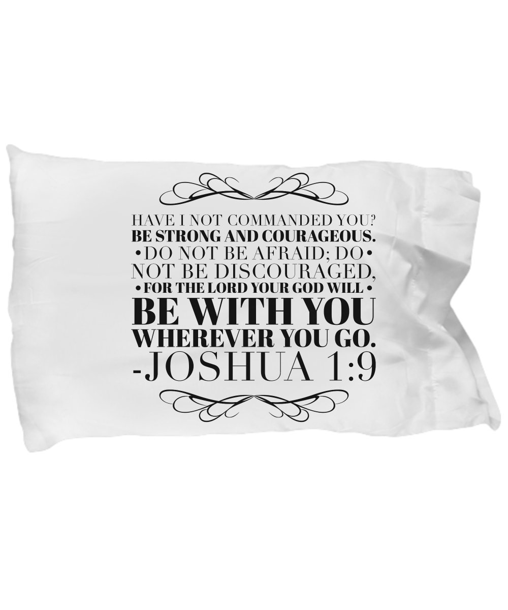 Bible Verse Pillow – Joshua 1 9 Pillow Case: ''Have I Not Commanded You? Be Strong And Courageous. Do Not Be Frightened, And Do Not Be Dismayed…''; Christian Pillow Case; Inspirational Gift No. 2