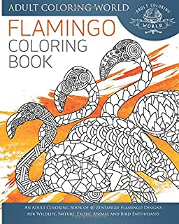 Flamingo Coloring Book An Adult Of Zentangle Designs For Wildlife With Animal Books