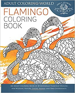 Amazon.com: Flamingo Coloring Book: An Adult Coloring Book of 40 ...