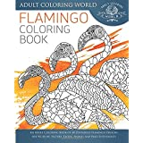 Flamingo Coloring Book: An Adult Coloring Book of 40 Zentangle Flamingo Designs for Wildlife, Nature, Exotic Animal and Bird Enthusiasts