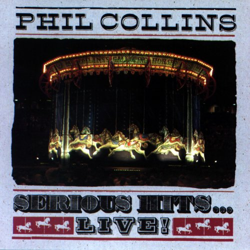 Phil Collins - Serious Hits Live