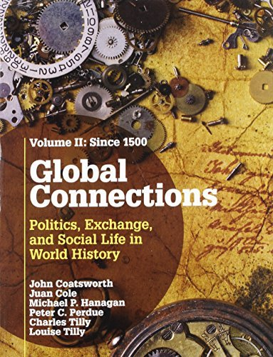 global-connections-volume-2-since-1500-politics-exchange-and-social-life-in-world-history-by-john-co