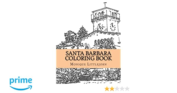 santa barbara coloring book monique littlejohn 9781519269379 amazoncom books