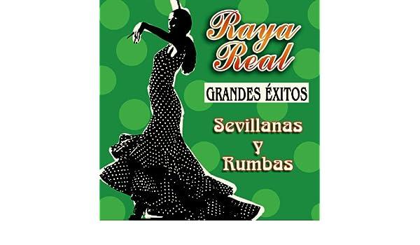 Grandes Éxitos - Sevillanas Y Rumbas by Raya Real on Amazon ...
