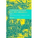 Cuentos chinos del Rio Amarillo (Spanish Edition)