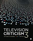 Television Criticism, Third Edition by Victoria O′Donnell provides a foundational approach to the nature of television criticism. Rhetorical studies, cultural studies, representation, narrative theories, and postmodernism are introduced for greater u...