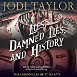 Lies, Damned Lies and History: The Chronicles of St. Mary, Book 7 (audio edition)