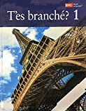 T'es branche? 1 - Examination Copy