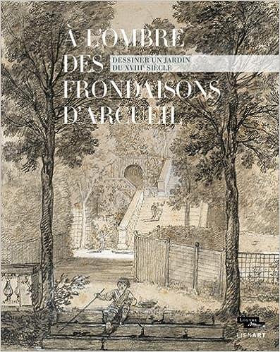 Livres gratuits A l'ombre des frondaisons d'Arcueil : Dessiner un jardin du XVIIIe siècle pdf epub