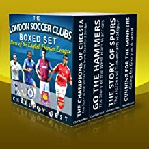 The London Soccer Clubs Boxed Set: Stars of the English Premier League (English Edition)