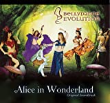 Bellydance Evolution - Alice in Wonderland Original Soundtrack