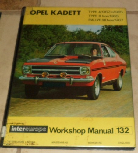 Opel Kadett Type A 1962 to 1965, Type B from 1965, Rallye SR from 1967 Intereurope Workshop Manual 132