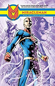 Miracleman Vol. 1: A Dream Of Flying (Parental Advisory Edition) (Miracleman: Parental Advisory Edition) by [The Original Writer]