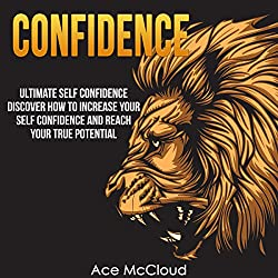 Confidence: Ultimate Self-Confidence