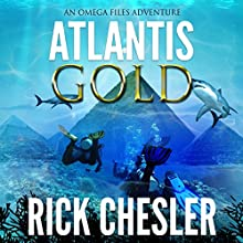 Atlantis Gold: Omega Files Adventures, Book 1 Audiobook by Rick Chesler Narrated by Matt Standley