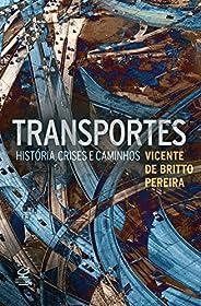 Transportes: História, crises e caminhos