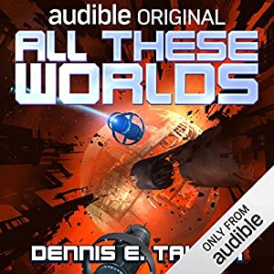 All These Worlds: Bobiverse, Book 3 Audiobook by Dennis E. Taylor Narrated by Ray Porter