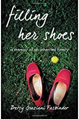 Filling Her Shoes: A Memoir of an Inherited Family Paperback