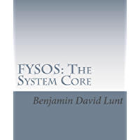 FYSOS: The System Core (FYSOS: Operating System Design Book 1) (English Edition)