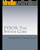FYSOS: The System Core (FYSOS: Operating System Design Book 1)