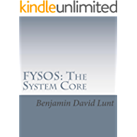 FYSOS: The System Core (FYSOS: Operating System Design Book 1)