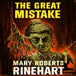 The Great Mistake | Mary Roberts Rinehart