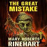 The Great Mistake | Mary Roberts Rinehart