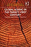 Global Ageing in the Twenty-First Century : Challenges Opportunities and Implications, Mcdaniel, Susan A. and Zimmer, Zachary, 140943270X