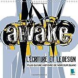 L'ecriture et le design : plus qu'une histoire de noir sur blanc 2015: Le design d'interieur : consigne par ecrit (Calvendo Art) (French Edition)