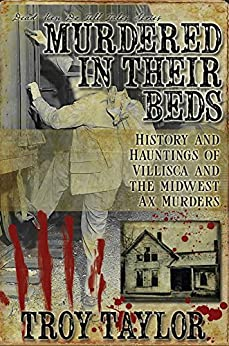 Murdered In Their Beds (Dead Men Do Tell Tales) by [Taylor, Troy]