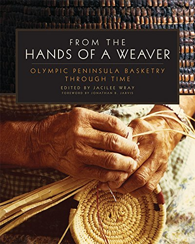 Weavers Craft Issue - From the Hands of a Weaver: Olympic Peninsula Basketry through Time