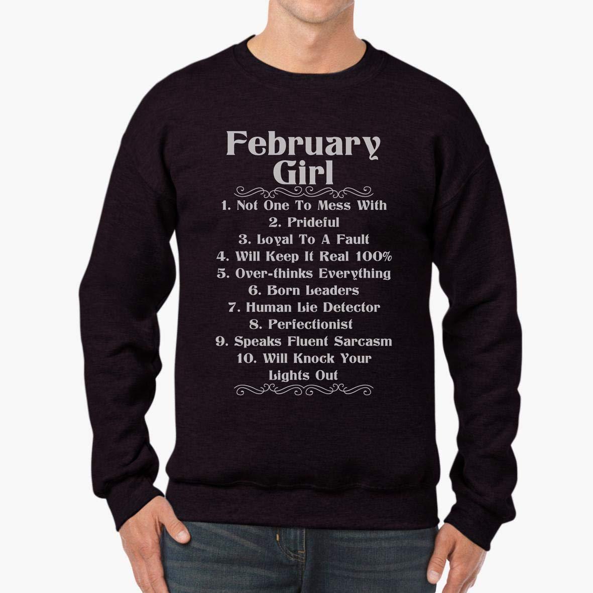 tee February Girl Will Keep it Real 100 Girl Ladies Unisex Sweatshirt