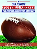 20 Football Tailgating Appetizers: The Ultimate Tailgating Football Recipes (Quick and Easy Cooking Series)